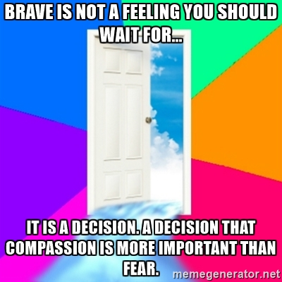 compassion is more important than fear