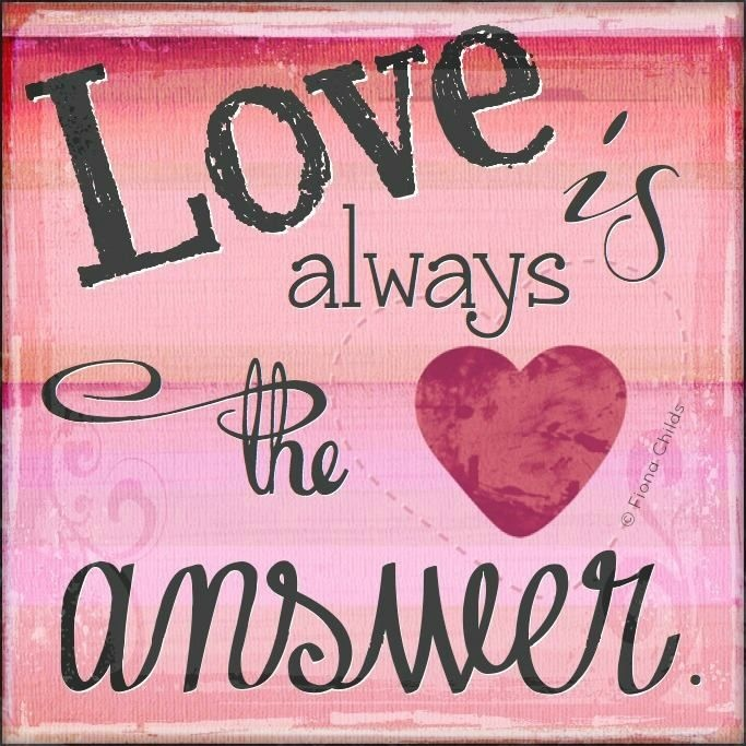Love Is Always The Answer Quote 1 Circuskitchen