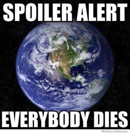 spoilet-alert-everybody-dies
